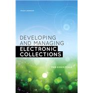 Developing and Managing Electronic Collections: The Essentials by Johnson, Peggy, 9780838911907