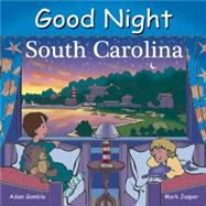 Good Night South Carolina by Gamble, Adam; Jasper, Mark; Kelly, Cooper, 9781602191907
