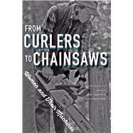 From Curlers to Chainsaws by Dyer, Joyce; Cognard-Black, Jennifer; Walls, Elizabeth Macleod, 9781611861907