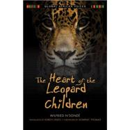 The Heart of the Leopard Children by N'sondé, Wilfried; Thomas, Dominic; Lindo, Karen, 9780253021908