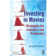 Investing in Movies: Strategies for Investors and Producers by Cohen; Joseph N., 9780415791908