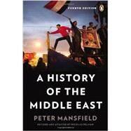 A History of the Middle East Fourth Edition by Mansfield, Peter; Pelham, Nicolas, 9780143121909