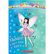 Eleanor the Snow White Fairy (The Fairy Tale Fairies #2) by Meadows, Daisy, 9780545851909