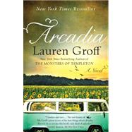 Arcadia by Groff, Lauren, 9781401341909