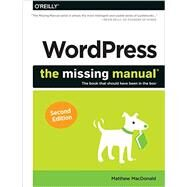 Wordpress: The Missing Manual by MacDonald, Matthew, 9781449341909