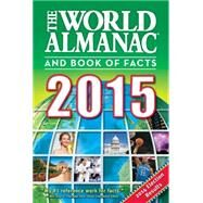 The World Almanac and Book of Facts 2015 by Janssen, Sarah; Liu, M. L., 9781600571909