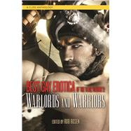 Best Gay Erotica of the Year, Volume 2: Warlords and Warriors by Rosen, Rob, 9781627781909
