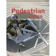 Pedestrian Zones: Car-Free Urban Spaces by Van Uffelen, Chris, 9783037681909