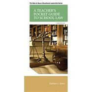 A Teacher's Pocket Guide to School Law by Essex, Nathan L., 9780133351910