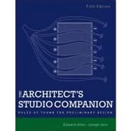 The Architect's Studio Companion: Rules of Thumb for Preliminary Design by Allen, Edward; Iano, Joseph, 9780470641910