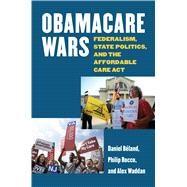 Obamacare Wars by Beland, Daniel; Rocco, Philip; Waddan, Alex, 9780700621910