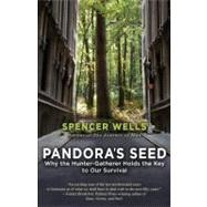 Pandora's Seed by Wells, Spencer, 9780812971910