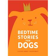 Bedtime Stories for Dogs by Jasheway, Leigh Anne, 9781449471910