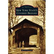 New York State's Covered Bridges by Kane, Bob; Kane, Trish, 9781467121910