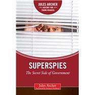 Superspies by Archer, Jules; Dumont, Brianna, 9781634501910