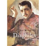 Diaghilev and Friends : And His Friends by Melville, Joy, 9781905791910