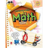 McGraw-Hill My Math, Grade 3, Student Edition, Volume 2 by McGraw-Hill Education, 9780021161911