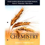 Study Guide and Selected Solutions Manual for General, Organic, and Biological Chemistry Structures of Life by Timberlake, Karen C.; Quirie, Mark, 9780133891911