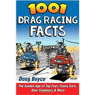 1001 Drag Racing Facts by Boyce, Doug, 9781613251911