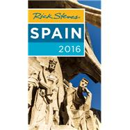 Rick Steves Spain 2016 by Steves, Rick, 9781631211911