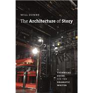 The Architecture of Story by Dunne, Will, 9780226181912