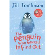 The Penguin Who Wanted to Find Out by Tomlinson, Jill; Howard, Paul, 9781405271912