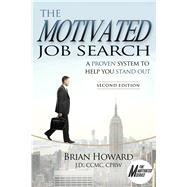 The Motivated Job Search by Howard, Brian E., 9781608081912