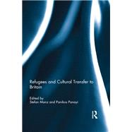Refugees and Cultural Transfer to Britain by Manz; Stefan, 9780415571913