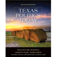 Texas Politics Today 2015-2016 Edition (Book Only) by Maxwell, William Earl; Crain, Ernest; Jones, Mark; Davis, Morhea Lynn; Wlezein, Christopher, 9781285861913
