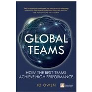 Global Teams How the best teams achieve high performance by Owen, Jo, 9781292171913