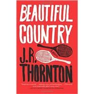 Beautiful Country by Thornton, J. R., 9780062411914
