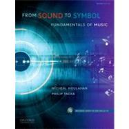 From Sound to Symbol : Fundamentals of Music by Houlahan, Micheal; Tacka, Philip, 9780199751914