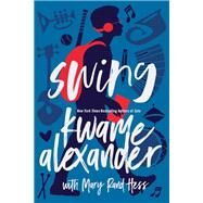 Swing by Alexander, Kwame; Hess, Mary Rand (CON), 9780310761914