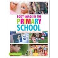 Body Image in the Primary School by Hutchinson; Nicky, 9780415561914
