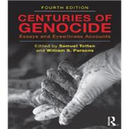Centuries of Genocide: Essays and Eyewitness Accounts by Totten; Samuel, 9780415871914
