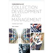 Fundamentals of Collection Development and Management by Johnson, Peggy, 9780838911914