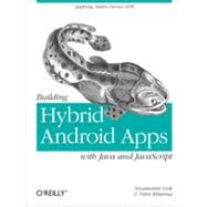Build HTML5-based hybrid applications for Android with a mix of native Java and JavaScript components, without using third-party libraries and wrappers such as PhoneGap or Titanium