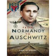 From Normandy to Auschwitz by Le Goupil, Paul, 9781526721914