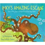 Inky's Amazing Escape by Montgomery, Sy; Schimler-safford, Amy, 9781534401914