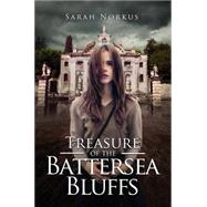 Treasure of the Battersea Bluffs by Norkus, Sarah, 9781634491914