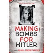 Making Bombs for Hitler by Skrypuch, Marsha Forchuk, 9780545931915