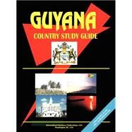 Guyana Country Study Guide by International Business Publications, USA, 9780739761915