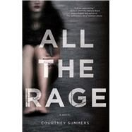 All the Rage A Novel by Summers, Courtney, 9781250021915