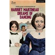 Harriet Martineau Dreams of Dancing by Stephenson, Shelagh, 9781350011915