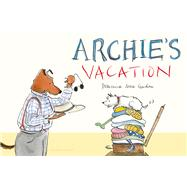 Archie's Vacation by More Gordon, Domenica, 9781619631915