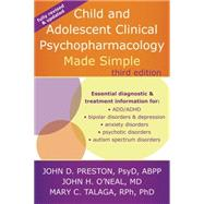 Child and Adolescent Clinical Psychopharmacology Made Simple by Preston, John D.; O'Neal, John H., M.D.; Talaga, Mary C., Ph.D., 9781626251915