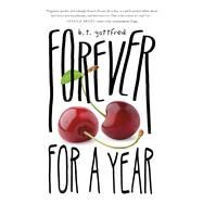 Forever for a Year by Gottfred, B. T., 9781627791915