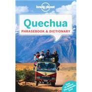 Lonely Planet Quechua Phrasebook & Dictionary by Lonely Planet Publications, 9781743211915