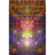 The Pleiadian House of Initiation by Beben, Mary T.; Clow, Barbara Hand, 9781591431916