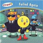 Chirp: Foiled Again by Torres , J., 9781771471916